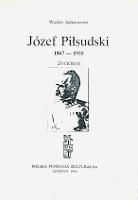 Jędrzejewicz Jedrzejewicz Józef Piłsudski 1867-1935 Życiorys Jozef Pilsudski Zyciorys k010954 Muzeum Wolnego Słowa m-ws.pl m-ws.pl/muzeum/ incipit